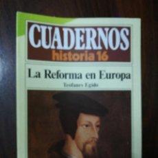 Coleccionismo de Revista Historia 16: LA REFORMA EN EUROPA - TEÓFANES EGIDO. CUADERNOS HISTORIA 16. 167. Lote 222605232