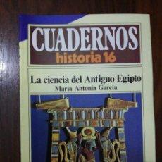 Coleccionismo de Revista Historia 16: LA CIENCIA DEL ANTIGUO EGIPTO - MARÍA ANTONIA GARCÍA. CUADERNOS HISTORIA 16. 226. Lote 222605521