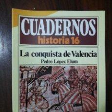 Coleccionismo de Revista Historia 16: LA CONQUISTA DE VALENCIA - PEDRO LÓPEZ ELUM. CUADERNOS HISTORIA 16. 143. Lote 222605657