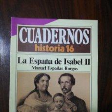 Coleccionismo de Revista Historia 16: LA ESPAÑA DE ISABEL II - MANUEL ESPADAS BURGOS. CUADERNOS HISTORIA 16. 260. Lote 222605700