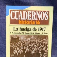 Coleccionismo de Revista Historia 16: CUADERNOS DE ARTE ESPAÑOL Nº 254 LA HUELGA DE 1917 J. A. LACOMBA, M.TUÑON, B.DE RIQUER Y J.FORTES. Lote 232167170