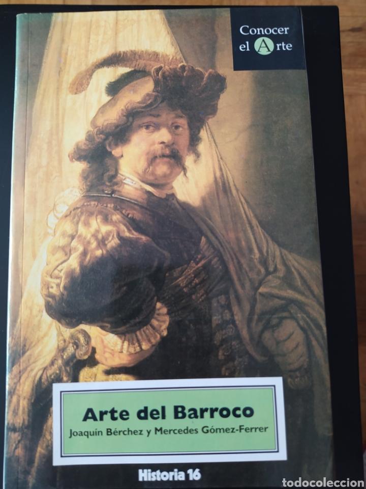 EL ARTE BARROCO. JOAQUÍN BERCHEZ Y MERCEDES GÓMEZ FERRER. CONOCER EL ARTE. HISTORIA 16. PRIMERA EDIC (Coleccionismo - Revistas y Periódicos Modernos (a partir de 1.940) - Revista Historia 16)