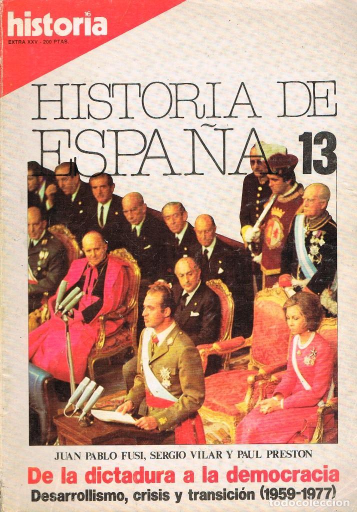 HISTORIA 16, HISTORIA DE ESPAÑA Nº 14, DE LA DICTADURA A LA DEMOCRACIA (Coleccionismo - Revistas y Periódicos Modernos (a partir de 1.940) - Revista Historia 16)
