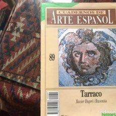 Coleccionismo de Revista Historia 16: TARRACO. XAVIER DUPRE. CUADERNOS DE ARTE ESPAÑOL 89. Lote 246026960