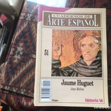 Coleccionismo de Revista Historia 16: JAUME HUGUET. JOAN MOLINA. CUADERNOS DE ARTE ESPAÑOL 51. Lote 246027940