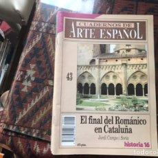 Coleccionismo de Revista Historia 16: EL FINAL DEL ROMÁNICO EN CATALUÑA. JORDI CAMPS. CUADERNOS DE ARTE ESPAÑOL 43. Lote 246028035