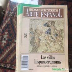 Coleccionismo de Revista Historia 16: LAS VILLAS HISPANORROMANAS. DIMAS FERNÁNDEZ-GALIANO. CUADERNOS DEL ARTE ESPAÑOL 26. Lote 246028260