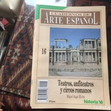 Coleccionismo de Revista Historia 16: TEATROS, ANFITEATROS Y CIRCOS ROMANOS. MIGUEL ANGEL ELVIRA. CUADERNOS DE ARTE ESPAÑOL 16. Lote 246028680