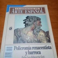 Coleccionismo de Revista Historia 16: CUADERNOS DE ARTE ESPAÑOL. Nº 48. POLICROMÍA RENACENTISTA Y BARROCA. B7R. Lote 251231250