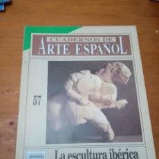 Coleccionismo de Revista Historia 16: CUADERNOS DE ARTE ESPAÑOL. Nº. 57. LA ESCULTURA IBÉRICA. B7R. Lote 251236125