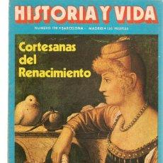 Coleccionismo de Revista Historia 16: HISTORIA Y VIDA. Nº 170. CORTESANAS DEL RENACIMIENTO. MAYO 1982.(T/15). Lote 255919530