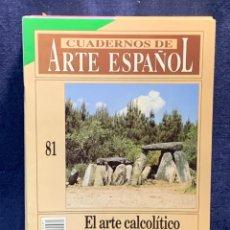 Collectionnisme de Magazine Historia 16: CUADERNOS DE ARTE ESPAÑOL Nº81 EL ARTE CALCOLITICO HISTORIA 16 24X17CMS. Lote 258928100