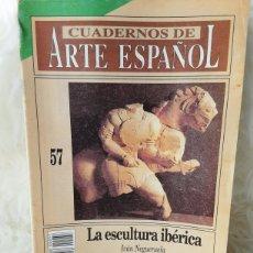 Coleccionismo de Revista Historia 16: REVISTA CUADERNOS ARTE ESPAÑOL- NUMERO 57- LA ESCULTURA IBÉRICA. Lote 262909955