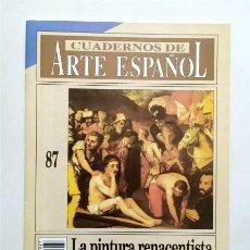 Collectionnisme de Magazine Historia 16: LA PINTURA RENACENTISTA EN SEVILLA. CUADERNOS DE ARTE ESPAÑOL. NÚM. 87. HISTORIA 16. Lote 263055455