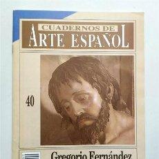 Coleccionismo de Revista Historia 16: GREGORIO FERNÁNDEZ Y SU ESCUELA. CUADERNOS DE ARTE ESPAÑOL. NÚM. 40. HISTORIA 16. Lote 263056200