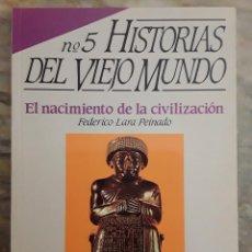 Coleccionismo de Revista Historia 16: EL NACIMIENTO DE LA CIVILIZACIÓN. FEDERICO LARA PEINADO. HISTORIAS DEL VIEJO MUNDO. HISTORIA 16.. Lote 295435878