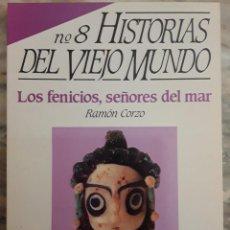 Coleccionismo de Revista Historia 16: LOS FENICIOS, SEÑORES DEL MAR. RAMÓN CORZO. HISTORIAS DEL VIEJO MUNDO. HISTORIA 16.. Lote 295436403