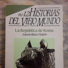 Coleccionismo de Revista Historia 16: LA REPÚBLICA DE ROMA. ANTONIO BLANCO FREIJEIRO. HISTORIAS DEL VIEJO MUNDO. HISTORIA 16.. Lote 295438103