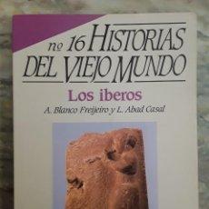 Coleccionismo de Revista Historia 16: LOS ÍBEROS. A. BLANCO FREIJEIRO Y L. ABAD CASAL. HISTORIAS DEL VIEJO MUNDO. HISTORIA 16.. Lote 295438553