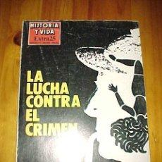 Coleccionismo de Revista Historia y Vida - HISTORIA Y VIDA EXTRA 25. LA LUCHA CONTRA EL CRIMEN. AÑO 1982. * - 9470685