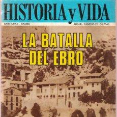 Coleccionismo de Revista Historia y Vida: REVISTA HISTORIA Y VIDA Nº 25 AÑO III LA BATALLA DEL EBRO. Lote 22673753
