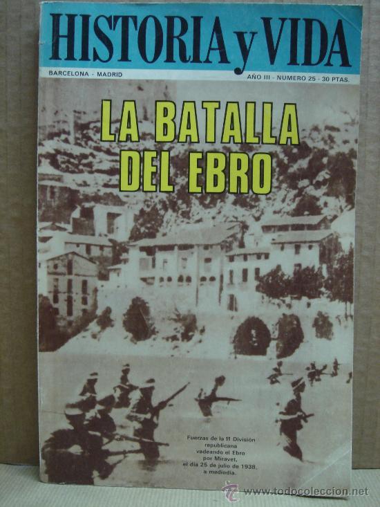 REVISTA HISTORIA Y VIDA AÑO 3 Nº 5 - LA BATALLA DEL EBRO - AÑO 1970 (Coleccionismo - Revistas y Periódicos Modernos (a partir de 1.940) - Revista Historia y Vida)