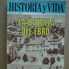 Coleccionismo de Revista Historia y Vida: REVISTA HISTORIA Y VIDA AÑO 3 Nº 5 - LA BATALLA DEL EBRO - AÑO 1970. Lote 24034808