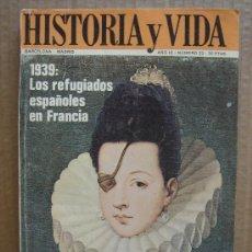 Coleccionismo de Revista Historia y Vida: REVISTA HISTORIA Y VIDA AÑO III Nº 3 - 1939 LOS REFUGIADOS ESPAÑOLES EN FRANCIA - AÑO 1970. Lote 24203773