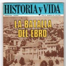 Coleccionismo de Revista Historia y Vida: REVISTA MENSUAL HISTORIA Y VIDA. AÑO III. Nº 25. MADRID BARCELONA ABRIL DE 1970. Lote 15165483