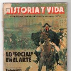 Coleccionismo de Revista Historia y Vida: REVISTA MENSUAL HISTORIA Y VIDA. AÑO XI. Nº 128. MADRID BARCELONA NOVIEMBRE DE 1978. Lote 15166052
