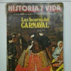 Coleccionismo de Revista Historia y Vida: HISTORIA Y VIDA- LAS LOCURAS DEL CARNAVAL-1975. Lote 18755904