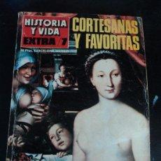 Coleccionismo de Revista Historia y Vida: HISTORIA Y VIDA; EXTRA Nº 7; CORTESANAS Y FAVORITAS.. Lote 26281040