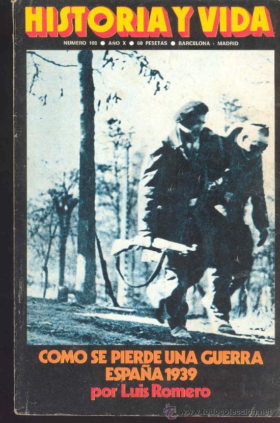 REVISTA HISTORIA Y VIDA Nº 108 - MARZO 1977- COMO SE PIERDE UNA GUERRA ESPAÑA 1939 (Coleccionismo - Revistas y Periódicos Modernos (a partir de 1.940) - Revista Historia y Vida)