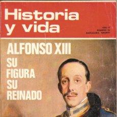 Coleccionismo de Revista Historia y Vida: HISTORIA Y VIDA Nº 56 EXTRA - ALFONSO XIII SU FIGURA Y SU REINADO. Lote 34063342