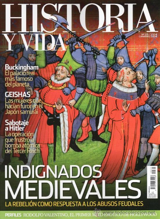 HISTORIA Y VIDA N. 535 - EN PORTADA: INDIGNADOS MEDIEVALES (NUEVA) (Coleccionismo - Revistas y Periódicos Modernos (a partir de 1.940) - Revista Historia y Vida)