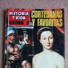 Coleccionismo de Revista Historia y Vida: REVISTA HISTORIA Y VIDA. EXTRA 7. CORTESANAS Y FAVORITAS. EL AMOR EN LA HISTORIA.. Lote 35475322