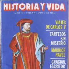 """Coleccionismo de Revista Historia y Vida: REVISTA """"HISTORIA Y VIDA"""" (Nº 219-JUNIO 1986). VIAJES DE CARLOS V - MAURICE RAVEL. Lote 38871494"""