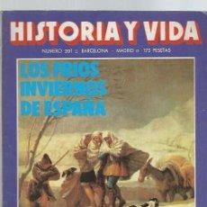 Coleccionismo de Revista Historia y Vida: HISTORIA Y VIDA, Nº 201, AÑO XVII, DICIEMBRE 1984,LOS FRÍOS INVIERNOS DE ESPAÑA. Lote 39911649