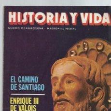 Coleccionismo de Revista Historia y Vida: HISTORIA Y VIDA, Nº 172, AÑO XV, JULIO 1982, EL CAMINO DE SANTIAGO, ENRIQUE III. Lote 39911661