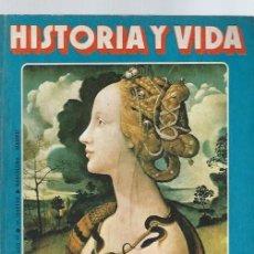 Coleccionismo de Revista Historia y Vida: HISTORIA Y VIDA Nº 120, AÑO XI, MARZO 1978, SIMONETTA VESPUCCI, ASESINATO EN EL DUOMO, 1948 EL GOLPE. Lote 39914983