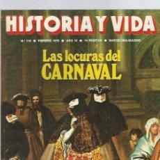 Coleccionismo de Revista Historia y Vida: HISTORIA Y VIDA Nº 119, FEBRERO 1978, AÑO XI, LAS LOCURAS DEL CARNAVAL, EL PISTOLERISMO EN BARCELONA. Lote 39914998