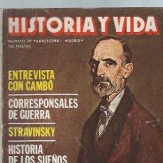 Coleccionismo de Revista Historia y Vida: HISTORIA Y VIDA, Nº 171, AÑO XV, JUNIO 1982, ENTREVISTA CON CAMBÓ, CORRESPONSALES DE GUERRA. Lote 39948627