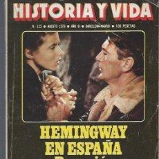 Coleccionismo de Revista Historia y Vida: HISTORIA Y VIDA Nº 125 AGOSTO 1978 AÑO XI, HEMINGWAY, PROCESO NUREMBERG, LEER. Lote 40492237