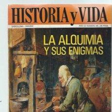 Coleccionismo de Revista Historia y Vida: REVISTA HISTORIA Y VIDA Nº 39 JUNIO 1971AÑO IV, LA ALQUIMIA Y SUS ENIGMAS. Lote 43975201