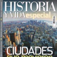 Coleccionismo de Revista Historia y Vida: HISTORIA Y VIDA ESPECIAL N. 10 - CIUDADES QUE MOVIERON EL MUNDO (NUEVA). Lote 104287018