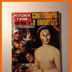 Coleccionismo de Revista Historia y Vida: HISTORIA Y VIDA - EXTRA Nº 7 - CORTESANAS Y FAVORITAS . EL AMOR EN LA HISTORIA . Lote 49913338