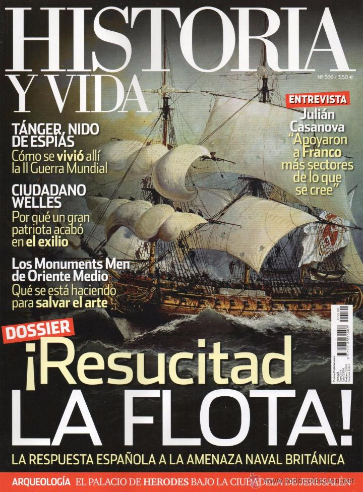 HISTORIA Y VIDA N. 566 - EN PORTADA: LA FLOTA ESPAÑOLA EN EL SIGLO XVIII (NUEVA) (Coleccionismo - Revistas y Periódicos Modernos (a partir de 1.940) - Revista Historia y Vida)