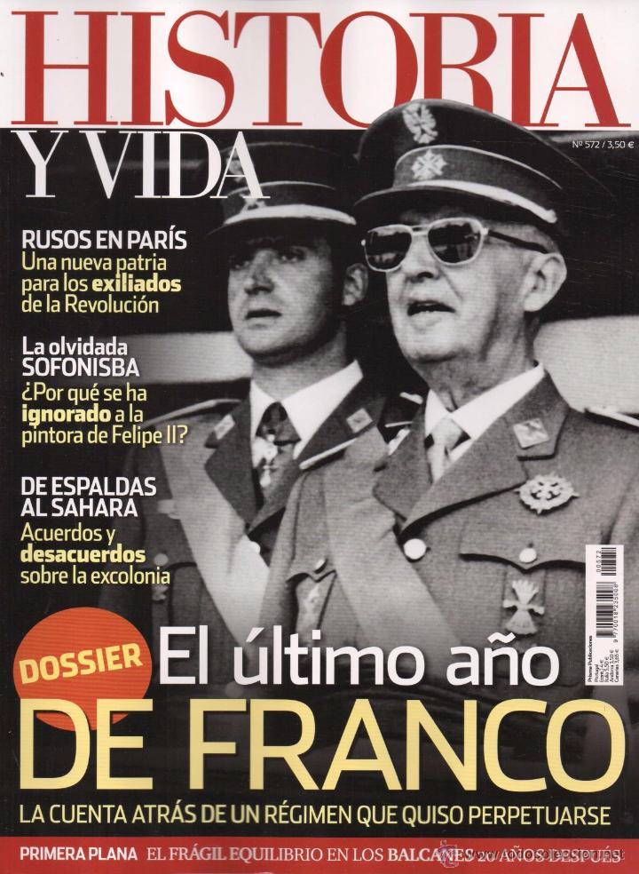 HISTORIA Y VIDA N. 572 - EN PORTADA: EL ULTIMO AÑO DE FRANCO (NUEVA) (Coleccionismo - Revistas y Periódicos Modernos (a partir de 1.940) - Revista Historia y Vida)