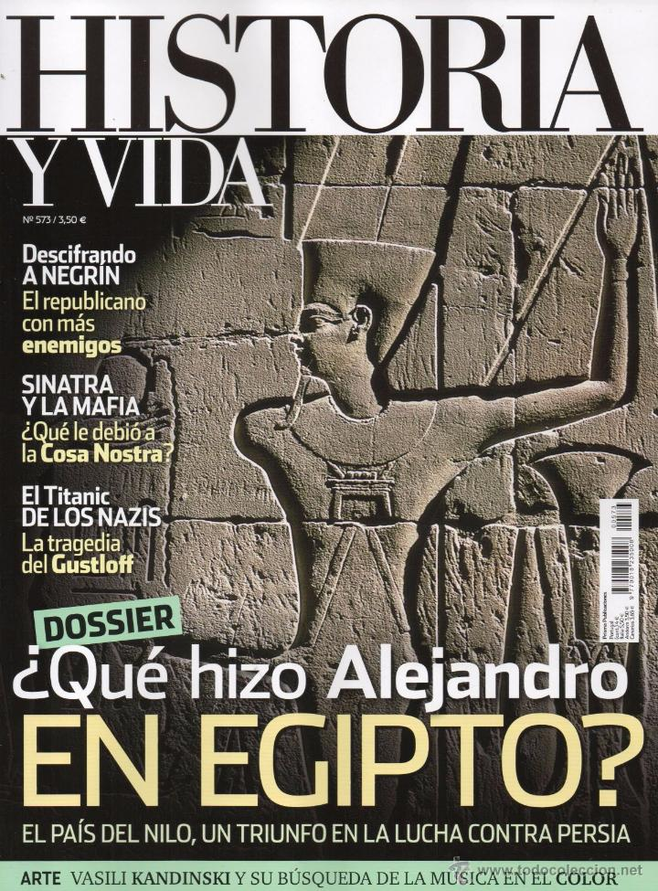 HISTORIA Y VIDA N. 573 - EN PORTADA: QUÉ HIZO ALEJANDRO EN EGIPTO? (NUEVA) (Coleccionismo - Revistas y Periódicos Modernos (a partir de 1.940) - Revista Historia y Vida)