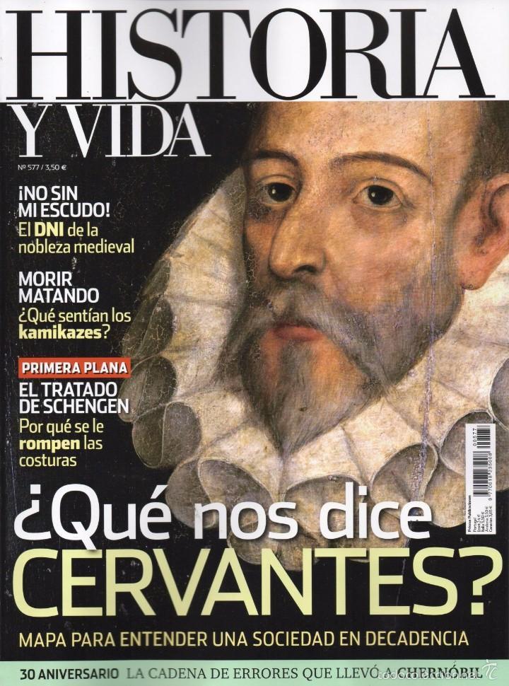 HISTORIA Y VIDA N. 577 - EN PORTADA: QUÉ NOS DICE CERVANTES? (NUEVA) (Coleccionismo - Revistas y Periódicos Modernos (a partir de 1.940) - Revista Historia y Vida)